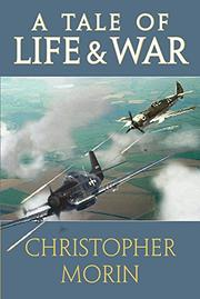 A Tale of Life & War by Christopher Morin