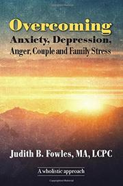 Overcoming Anxiety, Depression, Anger, Couple and Family Stress by Judith B. Fowles