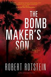 THE BOMB MAKER'S SON by Robert Rotstein