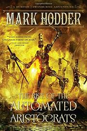 THE RISE OF THE AUTOMATED ARISTOCRATS by Mark Hodder