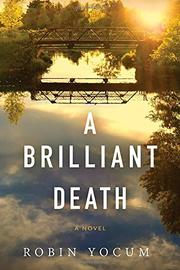 A BRILLIANT DEATH by Robin Yocum