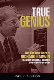 TRUE GENIUS by Joel N. Shurkin
