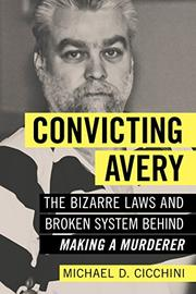 CONVICTING AVERY by Michael D. Cicchini