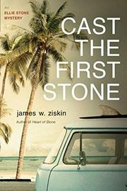 CAST THE FIRST STONE by James W. Ziskin