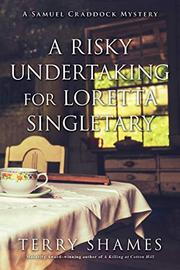 A RISKY UNDERTAKING FOR LORETTA SINGLETARY by Terry Shames