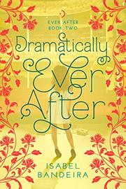 DRAMATICALLY EVER AFTER by Isabel Bandeira