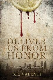 Deliver Us From Honor by S.E. Valenti