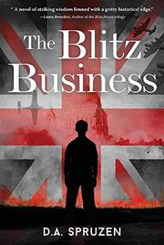 The Blitz Business by D.A. Spruzen