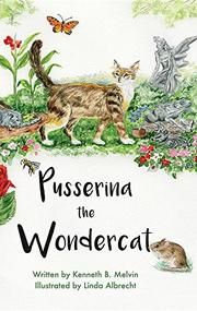 PUSSERINA THE WONDERCAT by Kenneth B. Melvin
