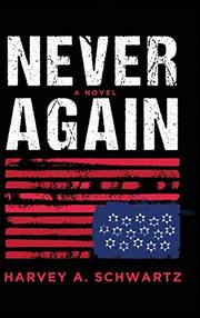 NEVER AGAIN by Harvey A. Schwartz