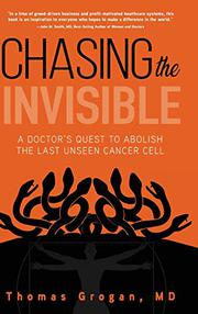 CHASING THE INVISIBLE by Thomas Grogan