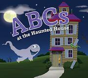 ABCS AT THE HAUNTED HOUSE  by Jennifer Marino Walters