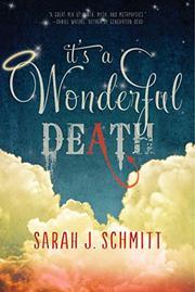 IT'S A WONDERFUL DEATH by Sarah J. Schmitt