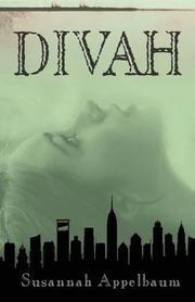 DIVAH by Susannah Appelbaum