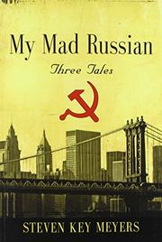 My Mad Russian by Steven Key Meyers