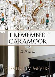 I REMEMBER CARAMOOR by Steven Key Meyers