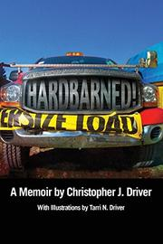 HARDBARNED! by Christopher J. Driver