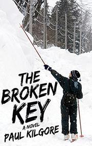 THE BROKEN KEY by Paul Kilgore