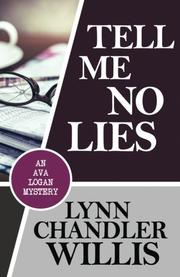 TELL ME NO LIES by Lynn Chandler Willis