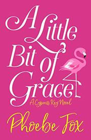 A LITTLE BIT OF GRACE by Phoebe Fox
