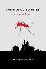 THE MOSQUITO BITES by James Frazee
