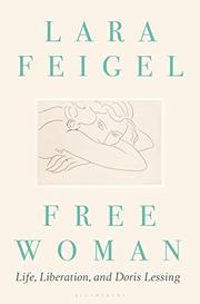 FREE WOMAN by Lara Feigel