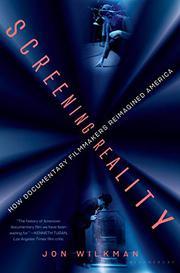 SCREENING REALITY by Jon Wilkman