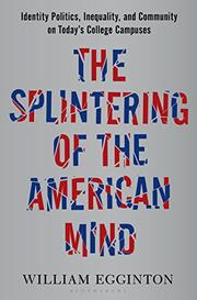 THE SPLINTERING OF THE AMERICAN MIND by William Egginton