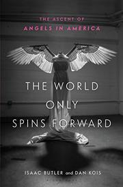 THE WORLD ONLY SPINS FORWARD by Isaac Butler