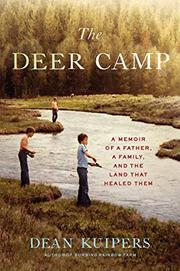 THE DEER CAMP by Dean Kuipers