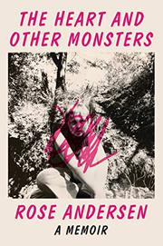 THE HEART AND OTHER MONSTERS by Rose Andersen