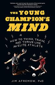 THE YOUNG CHAMPION'S MIND by Jim Afremow