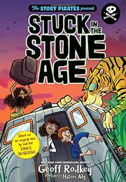 STUCK IN THE STONE AGE by The Story Pirates