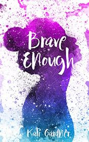BRAVE ENOUGH by Kati Gardner