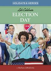 LET'S CELEBRATE ELECTION DAY by Barbara deRubertis