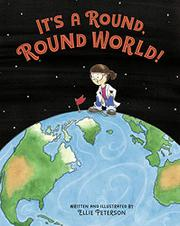 IT'S A ROUND, ROUND WORLD! by Ellie Peterson