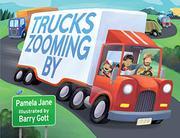 TRUCKS ZOOMING BY by Pamela Jane
