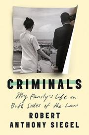 CRIMINALS by Robert Anthony Siegel
