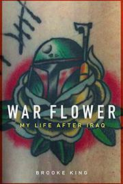 WAR FLOWER by Brooke King