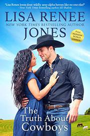 THE TRUTH ABOUT COWBOYS by Lisa Renee Jones