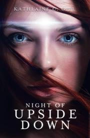 NIGHT OF UPSIDE DOWN by Kathlaine C.  Gill