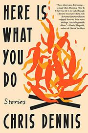HERE IS WHAT YOU DO by Chris Dennis