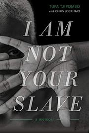 I AM NOT YOUR SLAVE by Tupa Tjipombo