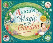 ALICE'S MAGIC GARDEN by Henry Herz
