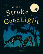 ON THE STROKE OF GOODNIGHT by Clay Rice