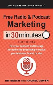 FREE RADIO & PODCAST MARKETING IN 30 MINUTES by Jim  Beach