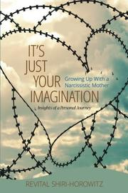 IT'S JUST YOUR IMAGINATION by Revital Shiri-Horowitz