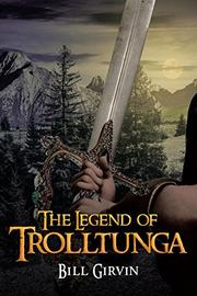 THE LEGEND OF TROLLTUNGA by Bill  Girvin