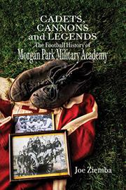 CADETS, CANNONS AND LEGENDS by Joe  Ziemba