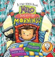 MILO DOES NOT LIKE MORNINGS  by Sasha Graham